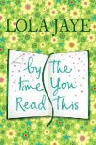 Ebook in inglese By the Time You Read This Jaye, Lola
