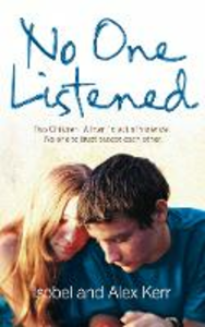 Ebook in inglese No One Listened: Two children caught in a tragedy with no one else to trust except for each other Kerr, Alex , Kerr, Isobel