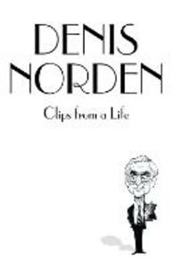 Ebook in inglese Clips From A Life Norden, Denis