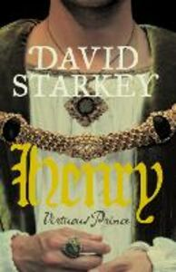 Ebook in inglese Henry: Virtuous Prince Starkey, David