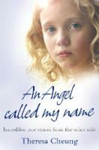 Ebook in inglese Angel Called My Name: Incredible true stories from the other side Cheung, Theresa