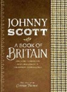 A Book of Britain: The Lore, Landscape and Heritage of a Treasured Countryside - Johnny Scott - cover