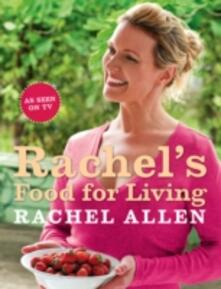 Rachel's Food for Living - Rachel Allen - cover