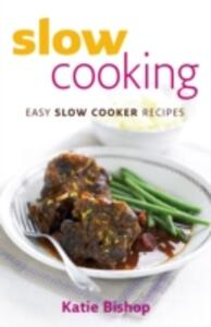 Slow Cooking: Easy Slow Cooker Recipes - Katie Bishop - cover
