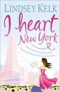 I Heart New York - Lindsey Kelk - cover