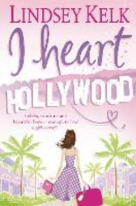 I Heart Hollywood - Lindsey Kelk - cover