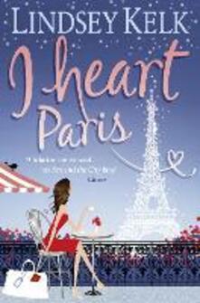 I Heart Paris - Lindsey Kelk - cover