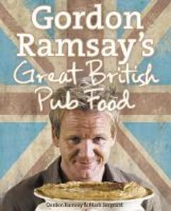 Gordon Ramsay's Great British Pub Food - Gordon Ramsay,Mark Sargeant - cover