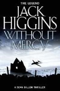 Ebook in inglese Without Mercy (Sean Dillon Series, Book 13) Higgins, Jack