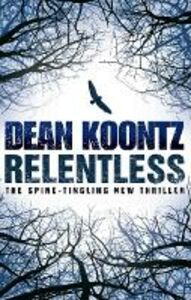 Ebook in inglese Relentless Koontz, Dean