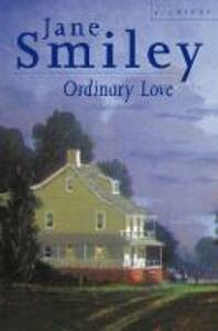 Ordinary Love - Jane Smiley - cover