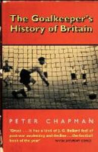The Goalkeeper's History of Britain - Peter Chapman - cover