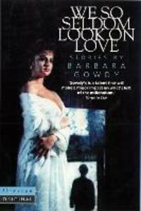 We So Seldom Look on Love - Barbara Gowdy - cover