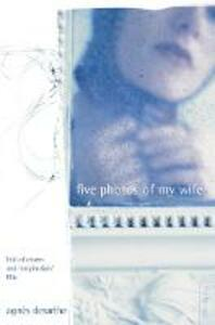 Five Photos of My Wife - Agnes Desarthe - cover