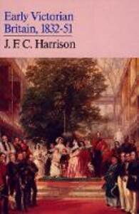 Early Victorian Britain: 1832-51 - J. F. C. Harrison - cover