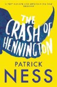 The Crash of Hennington - Patrick Ness - cover