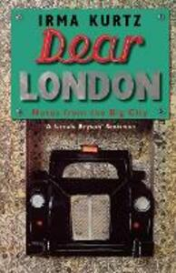 Dear London: Notes from the Big City - Irma Kurtz - cover