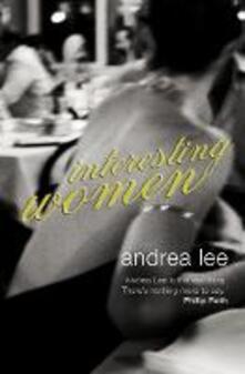 Interesting Women - Andrea Lee - cover