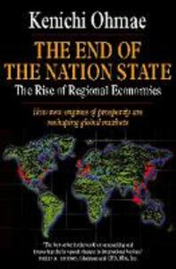 The End of the Nation State: The Rise of Regional Economies - Kenichi Ohmae - cover