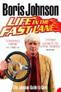Ebook in inglese Life in the Fast Lane: The Johnson Guide to Cars Johnson, Boris