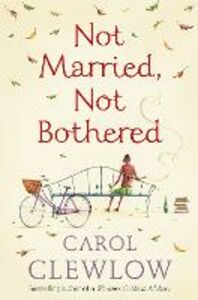 Ebook in inglese Not Married, Not Bothered Clewlow, Carol