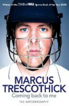 Coming Back To Me: The Autobiography of Marcus Trescothick - Marcus Trescothick - cover
