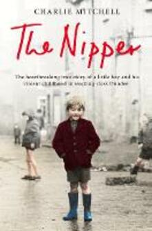 The Nipper: The Heartbreaking True Story of a Little Boy and His Violent Childhood in Working-Class Dundee - Charlie Mitchell - cover