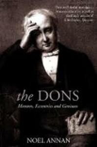 The Dons: Mentors, Eccentrics and Geniuses - Noel Gilroy Annan - cover