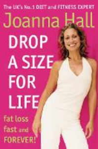 Ebook in inglese Drop a Size for Life: Fat Loss Fast and Forever! Hall, Joanna