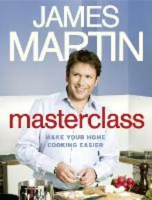 Masterclass: Make Your Home Cooking Easier - James Martin - cover