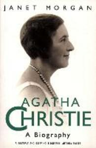 Agatha Christie: A Biography - Janet Morgan - cover