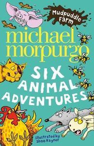 Mudpuddle Farm: Six Animal Adventures - Michael Morpurgo - cover