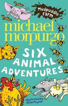 Mudpuddle Farm: Six Animal Adventures - Michael Morpurgo - cover