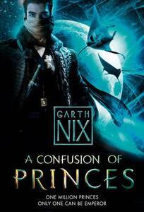 A Confusion of Princes - Garth Nix - cover