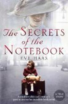 The Secrets of the Notebook: A Royal Love Affair and a Woman's Quest to Uncover Her Incredible Family Secret - Eve Haas - cover