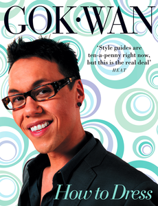 Ebook in inglese How to Dress: Your Complete Style Guide for Every Occasion Wan, Gok