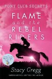 Flame and the Rebel Riders - Stacy Gregg - cover