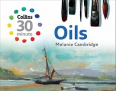 Collins 30-Minute Oils - Melanie Cambridge - cover