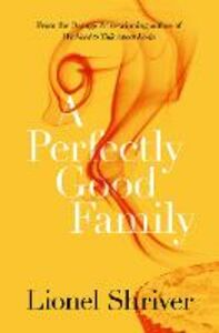 Ebook in inglese Perfectly Good Family Shriver, Lionel