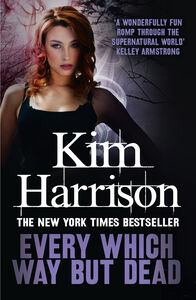 Foto Cover di Every Which Way But Dead, Ebook inglese di Kim Harrison, edito da HarperCollins Publishers
