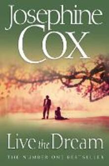 Live the Dream - Josephine Cox - cover