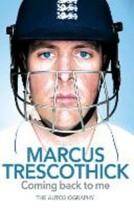 Ebook in inglese Coming Back To Me: The Autobiography of Marcus Trescothick Trescothick, Marcus