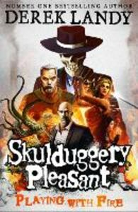 Ebook in inglese Playing With Fire (Skulduggery Pleasant, Book 2) Landy, Derek
