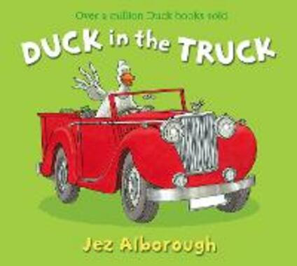 Duck in the Truck - Jez Alborough - cover