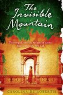 The Invisible Mountain - Carolina De Robertis - cover