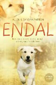 Endal: How One Extraordinary Dog Brought a Family Back from the Brink - Allen Parton,Sandra Parton - cover