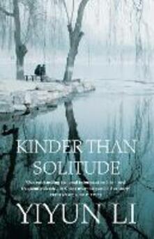 Kinder Than Solitude - Yiyun Li - cover