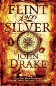 Foto Cover di Flint and Silver, Ebook inglese di John Drake, edito da HarperCollins Publishers