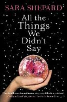 All The Things We Didn't Say - Sara Shepard - cover