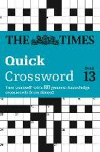 The Times Quick Crossword Book 13: 80 World-Famous Crossword Puzzles from the Times2 - The Times Mind Games,Times2 - cover